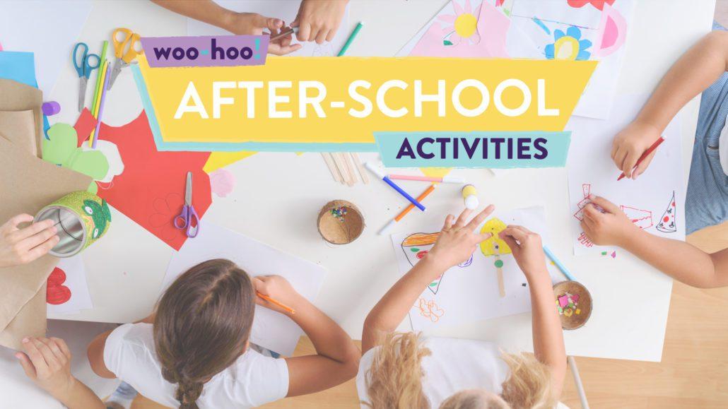 AFTER SCHOOL ACTIVITIES FROM WOO-HOO!
