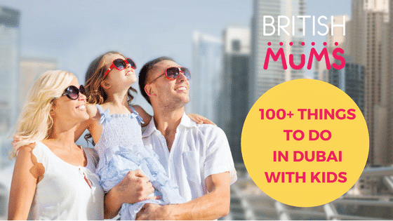 100+ THINGS TO DO IN DUBAI WITH THE KIDS