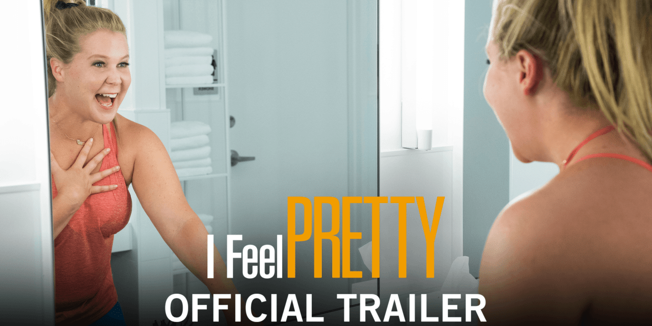 FILM EXCLUSIVE – AMY SCHUMER ROCKS THE FILM OF THE SUMMER – I FEEL PRETTY