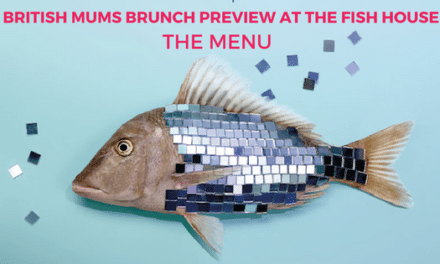 BRITISH MUMS BRUNCH PREVIEW AT THE FISH HOUSE – THE MENU!