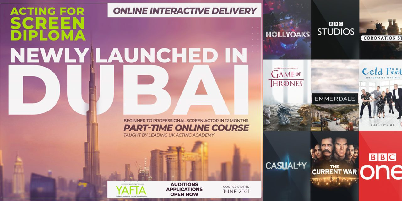 YAFTA, A UK RENOWNED ACTING ACADEMY LAUNCHES THEIR ACTING FOR SCREEN DIPLOMA IN DUBAI